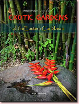 Exotic Gardens of the Eastern Caribbean, book by Margaret Gajek and Derek Galon.