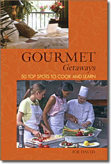 Gourmet Getaways by Joe David, 50 top spots in the United States to cook and learn.