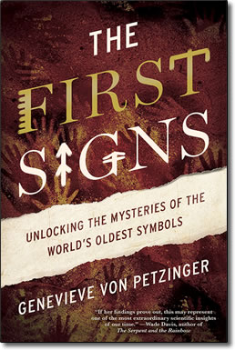 Publishing and purchase information for The First Signs, Unlocking the Mysteries of the World's Oldest Symbols by Genevieve von Petzinger.