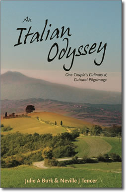 Book: An Italian Odyssey, One Couple's Culinary & Cultural Pilgrimage by Julie A Burk & Neville J Tencer.