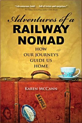 Book cover of Adventures of a Railway Nomad by Karen McCann.
