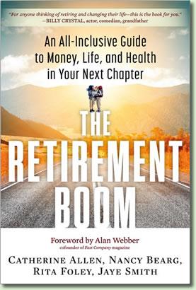 The Retirement Boom by Catherine Allen, Nancy Bearg, Rita Foley, Jaye Smith.