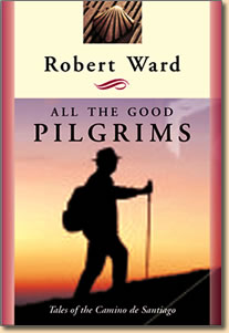 All the Good Pilgrims by Robert Ward.