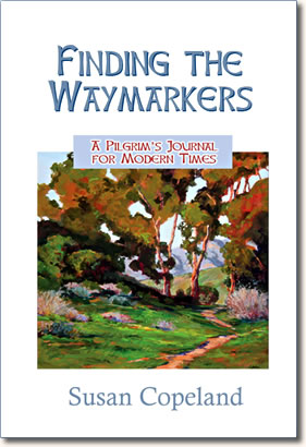 Book Finding the Waymarkers, a Pilgrims Journal for Modern Times by Susan Copeland.
