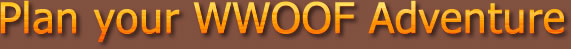 Plan your WWOOF Adventure: WWOOF Volunteers Support Organic Farming Across the U.S.A.