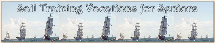 Sail Training Vacations for Seniors.